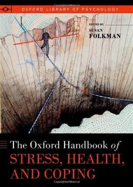 Oxford Handbook of Stress, Health, and Coping, by Folkman 9780195375343