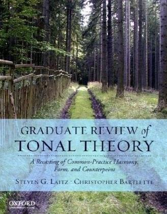 Graduate Review of Tonal Theory: A Recasting of Common-Practice Harmony, Form, and Counterpoint, by Laitz BK w/DVD 9780195376982