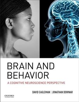 Brain and Behavior: A Cognitive Neuroscience Perspective, by Eagleman 9780195377682