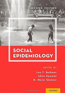 Social Epidemiology, by Berkman, 2nd Edition 9780195377903