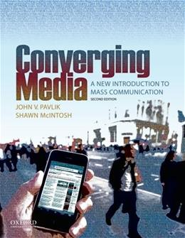 Converging Media: A New Introduction to Mass Communication, by Pavlik, 2nd Edition 9780195379105