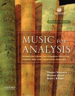 Music for Analysis: Examples from the Common Practice Period and the 20th Century, by Benjamin, 7th Edition 7 w/CD 9780195379839