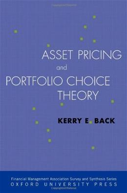 Asset Pricing and Portfolio Choice Theory, by Back 9780195380613