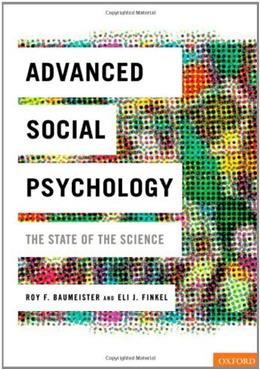 Advanced Social Psychology: The State of the Science 1 9780195381207