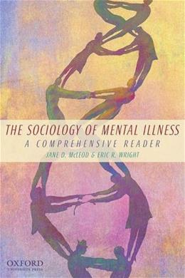 Sociology of Mental Illness: A Comprehensive Reader, by McLeod 9780195381719