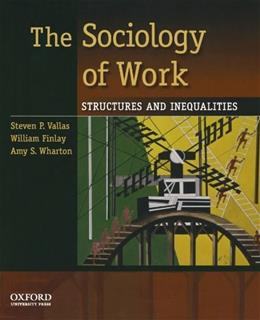 Sociology of Work: Structures and Inequalities, by Vallas 9780195381726