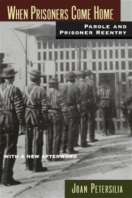 When Prisoners Come Home: Parole and Prisoner Reentry, by Petersilia 9780195386127