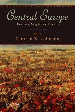 Central Europe: Enemies, Neighbors, Friends, by Johnson, 3rd Edition 9780195386646