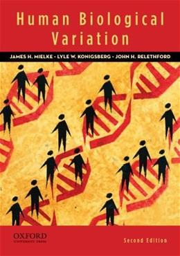 Human Biological Variation, by Mielke, 2nd Edition 9780195387407