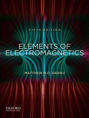 Elements of Electromagnetics, by Sadiku, 5th Edition 9780195387759