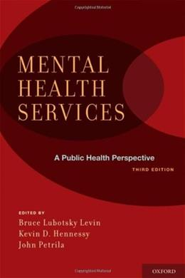 Mental Health Services, A Public Health Perspective, by Levin, 3rd Edition 9780195388572