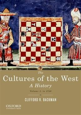 Cultures of the West, by Backman, Volume 1: To 1750: A History 9780195388909