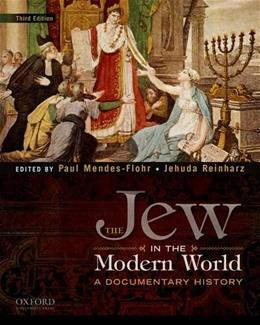 Jew in the Modern World: A Documentary History, by Mendes-Flohr, 3rd Edition 9780195389067