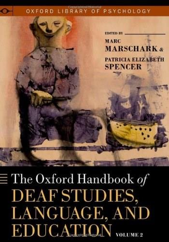 Oxford Handbook of Deaf Studies, Language, and Education, by Marschark 9780195390032