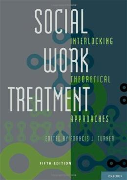 Social Work Treatment: Interlocking Theoretical Approaches 5 9780195394658