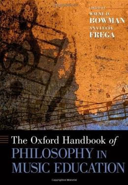 Oxford Handbook of Philosophy in Music Education, by Bowman 9780195394733
