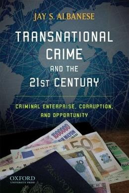Transnational Crime and the 21st Century, by Albanese 9780195397826
