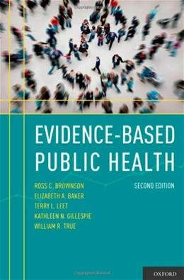 Evidence-Based Public Health, by Brownson, 2nd Edition 9780195397895