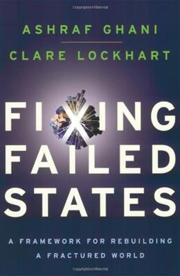 Fixing Failed States: A Framework for Rebuilding a Fractured World 9780195398618