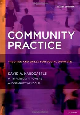 Community Practice: Theories and Skills for Social Workers, by Hardcastle, 3rd Edition 9780195398878