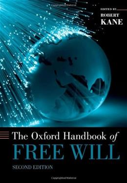Oxford Handbook of Free Will, by Kane, 2nd Edition 9780195399691