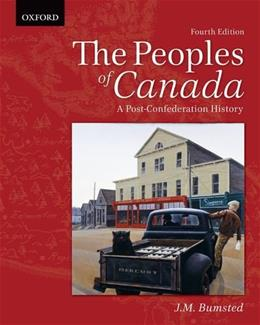 Peoples of Canada: A Post-Confederation History, by Bumstead, 4th Edition 9780195446319