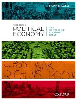 Political Economy: The Contest of Economic Ideas, by Stilwell, 3rd Edition 9780195575019