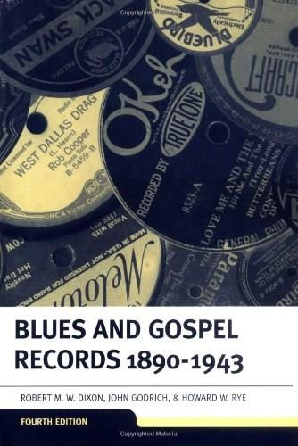 Blues and Gospel Records, by Dixon, 4th Edition 9780198162391