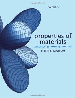 Properties of Materials: Anisotropy, Symmetry, Structure, by Newnham 9780198520764