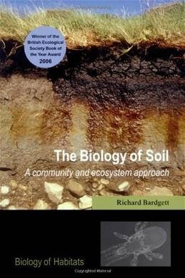 Biology of Soil: A Community and Ecosystem Approach, by Bardgett 9780198525035