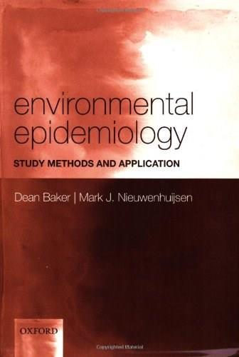 Environmental Epidemiology: Study Methods and Application, by Baker 9780198527923