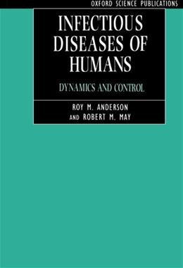 Infectious Diseases of Humans: Dynamics and Control, by Anderson 9780198540403