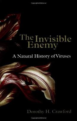 Invisible Enemy: A Natural History of Viruses, by Crawford 9780198564812