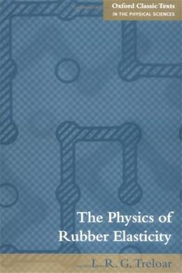 The Physics of Rubber Elasticity 3 9780198570271