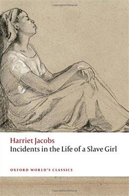 Incidents in the Life of a Slave Girl, by Jacobs 9780198709879