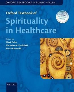 Oxford Textbook of Spirituality in Healthcare (Oxford Textbooks in Public Health) 9780198717386
