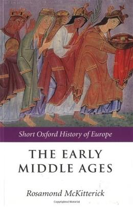 Early Middle Ages: Europe 400-1000, by McKitterick 9780198731726
