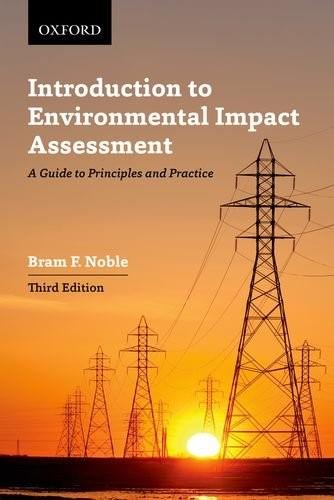 Introduction to Environmental Impact Assessment: A Guide to Principles and Practice, by Noble, 3rd Edition 9780199006342