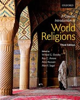Concise Introduction to World Religions, by Oxtoby, 3rd Edition 9780199008551