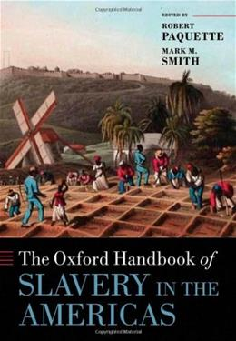 Oxford Handbook of Slavery in the Americas, by Paquette 9780199227990