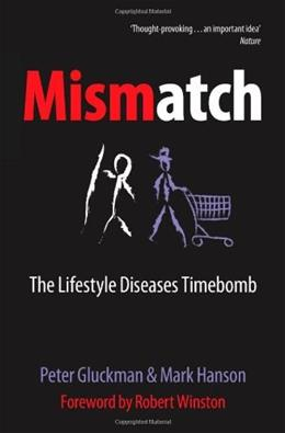 Mismatch: The Lifestyle Diseases Timebomb, by Gluckman 9780199228386