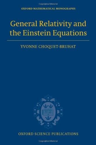 General Relativity and the Einstein Equations, by Choquet-Bruhat 9780199230723