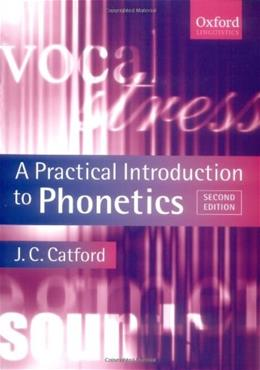 Practical Introduction to Phonetics, by Catford, 2nd Edition 9780199246359