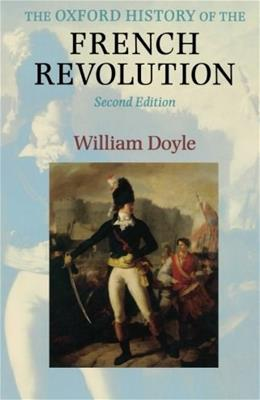 Oxford History of the French Revolution, by Doyle, 2nd Edition 9780199252985