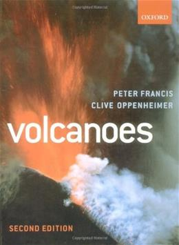 Volcanoes, by Francis, 2nd Edition 9780199254699