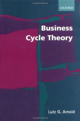 Business Cycle Theory, by Arnold 9780199256822