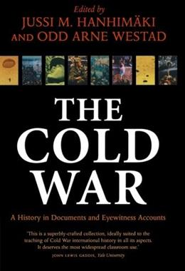 Cold War: A History in Documents and Eyewitness Accounts, by Hanhimaki 9780199272808