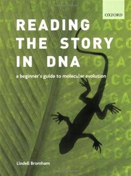 Reading the Story in DNA: A Beginners Guide to Molecular Evolution, by Bromham 9780199290918