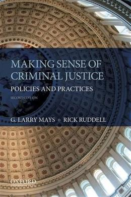 Making Sense of Criminal Justice: Policies and Practices 2 9780199314133