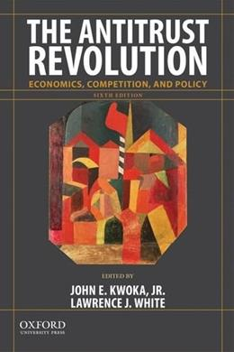 Antitrust Revolution: Economics, Competition, and Policy, by Kwoka, 6th Edition 9780199315499
